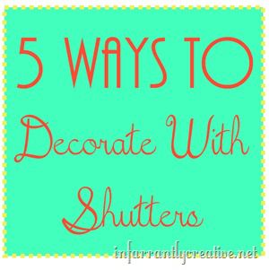 5 ways o decorate with shutters
